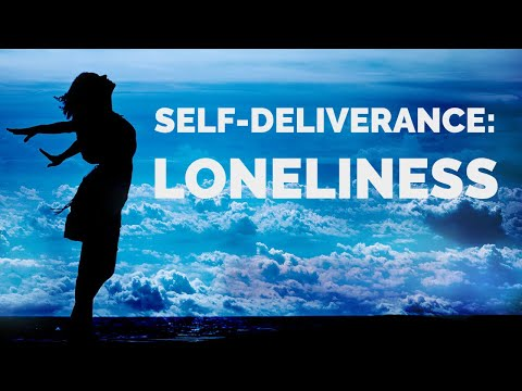Deliverance from the Spirit of Loneliness | Self-Deliverance Prayers