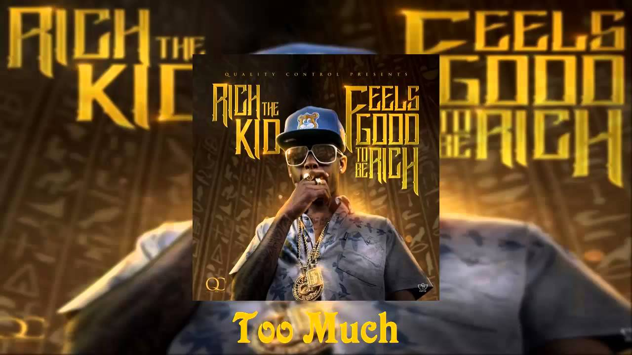 Download Rich The Kid Ft. Kirko Bangz - Too Much [Feels Good To Be Rich Mixtape]