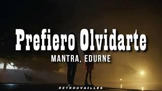 Prefiero Olvidarte - MANTRA, Edurne // Letra 🌙 Lyrics 💓