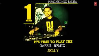 Gabroo full song | Jelly New Punjabi Album | Remix by DJ Sonu Dhillon