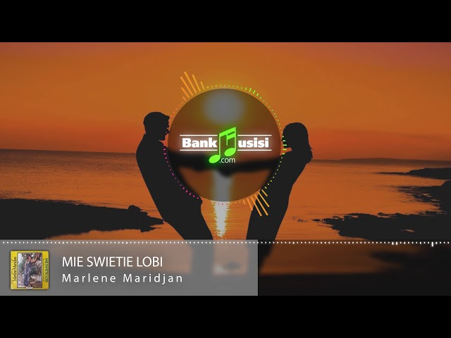 Marlene Maridjan - Mie Swietie Lobi   𝗕𝗮𝗻𝗸𝗺𝘂𝘀𝗶𝘀𝗶