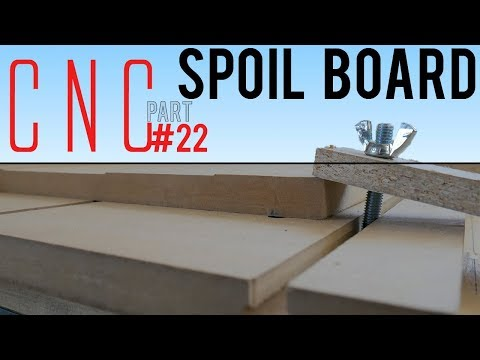 First DIY CNC build (part 22) - SPOIL BOARD with T-SLOTS | MDF | Waste Board