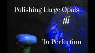 Cutting the largest opals I can find