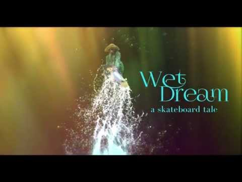 Wet Dream Trailer, A Skateboard Tale