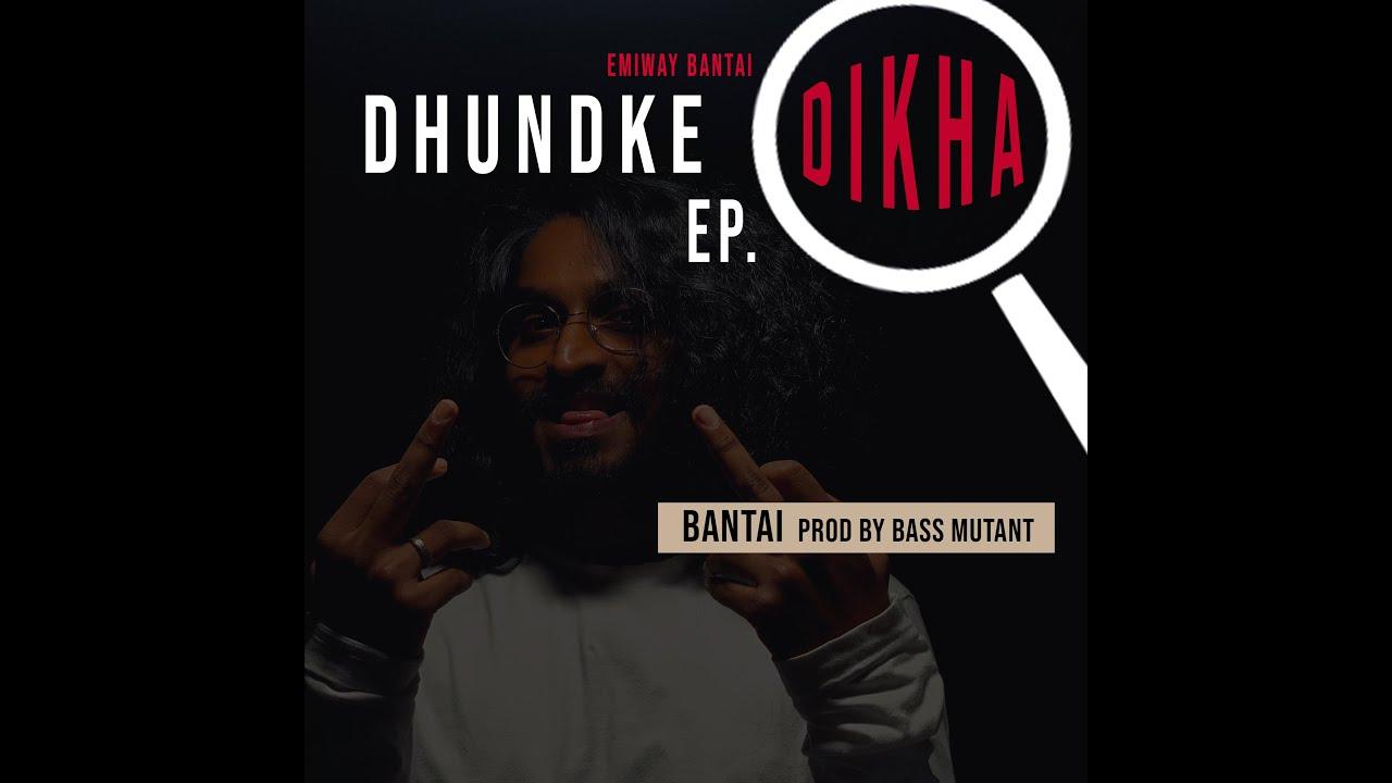 EMIWAY - BANTAI (DHUNDKE DIKHA EP) (PROD BY BASS MUTANT)