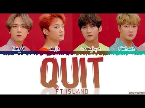 FTISLAND - 'QUIT' (관둬) Lyrics [Color Coded_Han_Rom_Eng]