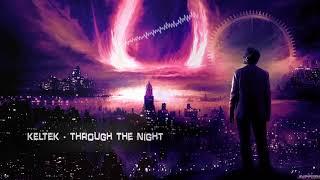 KELTEK - Through The Night [HQ Edit]