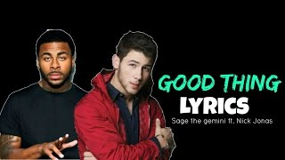 Good Thing - Sage the Gemini ft. Nick Jonas Lyrics