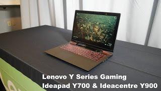 Lenovo New Y-Series Gaming line Hands-on Ideapad Y700 Ideacentre Y900
