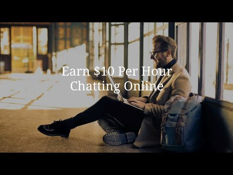 Earn $10 Per Hour Chatting Online