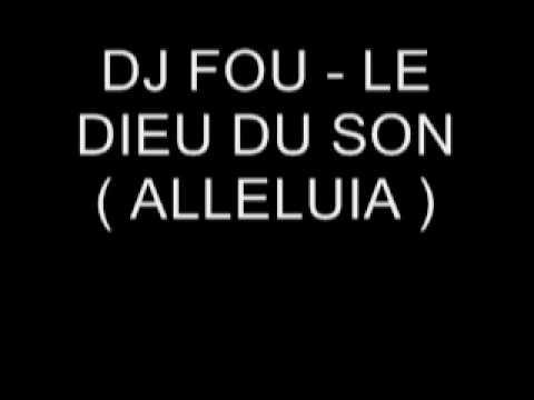 dj fou - le dieu du son- alleluia