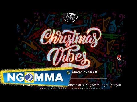 Taurus Musik - Christmas Vibes feat. Lady Jaydee X Dela X Kagwe Mungai X Alicios X Urbanhype