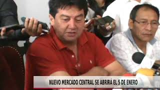 NUEVO MERCADO CENTRAL SE ABRIRÁ EL 05 DE ENERO
