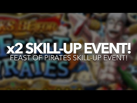 OPTC Global: x2 SKILL-UP EVENT! (Feast of Pirates!)
