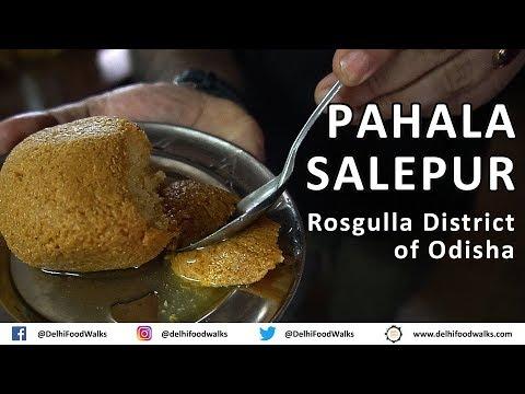 Pahala/Salepur - Rosgulla district of Odisha