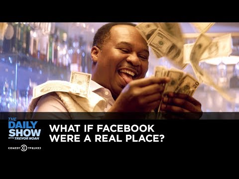 What If Facebook Were a Real Place?   The Daily Show