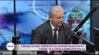 Tarlós István: Szeretem és ismerem Budapestet, tudom, mi a főpolgármester dolga