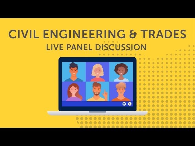Civil Engineering & Trades Live Panel Discussion