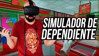 SIMULADOR DE DEPENDIENTE EN REALIDAD VIRTUAL | HTC Vive.