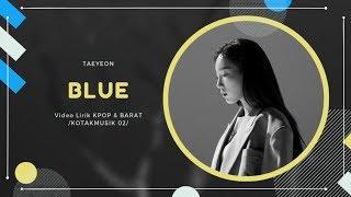 TAEYEON - 'BLUE' Easy Lyrics (SUB INDO)
