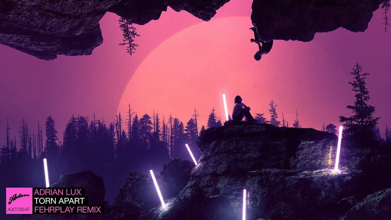 adrian-lux-torn-apart-fehrplay-remix-axtone