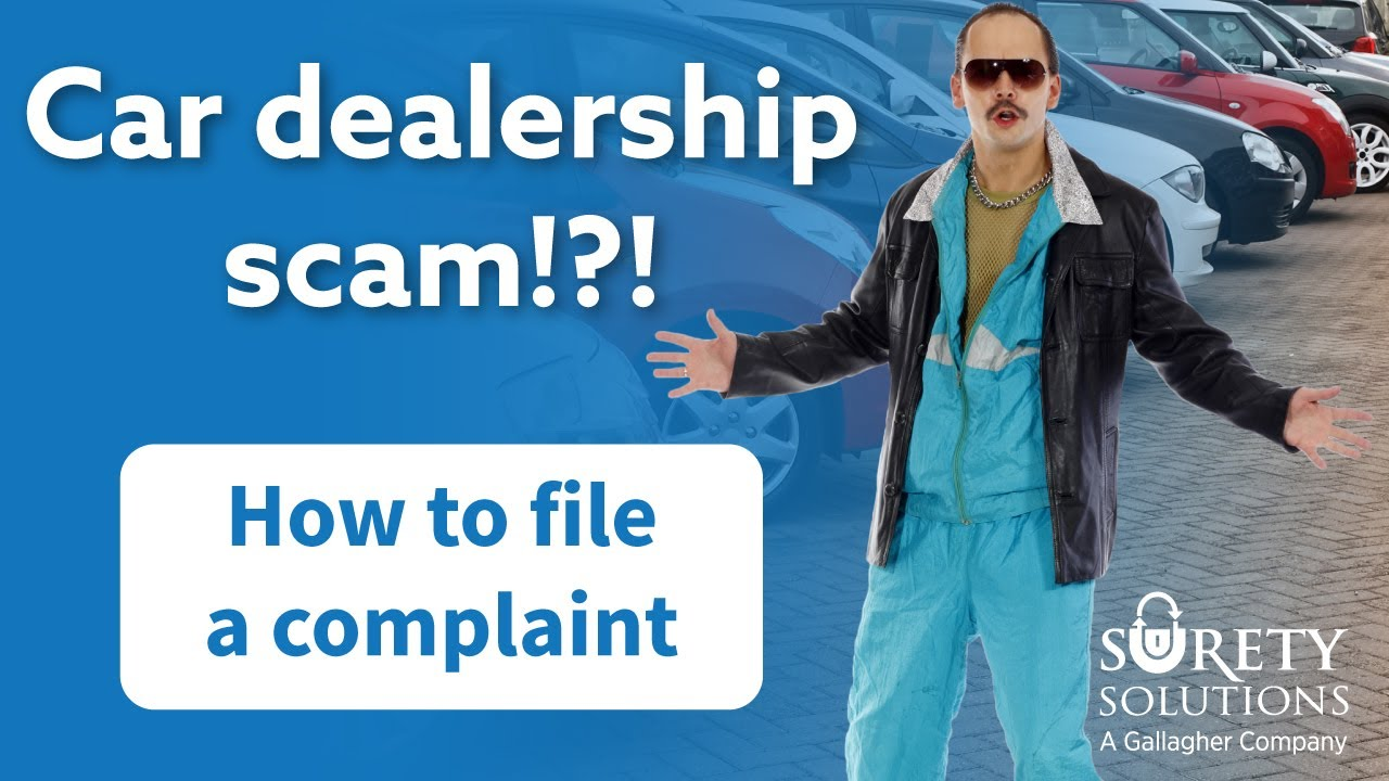 Take Control: How To File A Complaint Against A Car Dealer