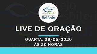 Live de Oração - 06/05/2020