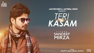 Teri Kasam | (Full Song ) | Sandeep Mirza | New Punjabi Songs 2018 | Latest Punjabi Songs 2018