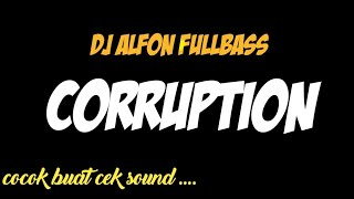 DJ Alfons - Corruption Slow Bass Terbaru // by BAGUS REMIXER