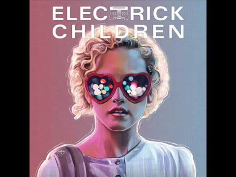 Electrick Children (Original Motion Picture Soundtrack) - Full Album
