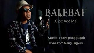 BALEBAT (darso) Cover Voc: Mang Engkos   Versi Elan solmet & Putra panggugah