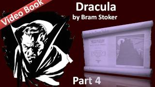 Part 4 - Dracula Audiobook by Bram Stoker (Chs 13-15)(, 2011-09-24T06:21:56.000Z)