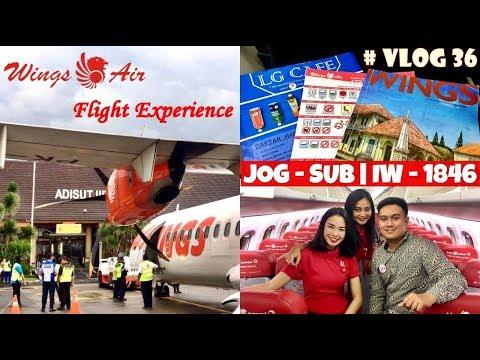 Terbang Bersama Wings Air IW 1846  Yogyakarta - Surabaya PK - WFV # VLOG 36