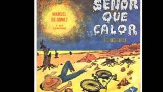 Manuel de Gomez - Señor que calor