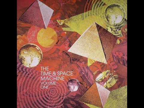 The Time & Space Machine - The Joy Of Living Un-Hung Up (2008)