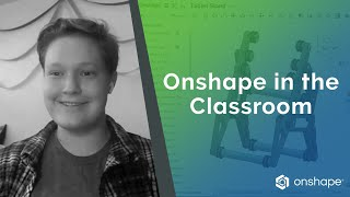 Why Students Love Onshape  | O…