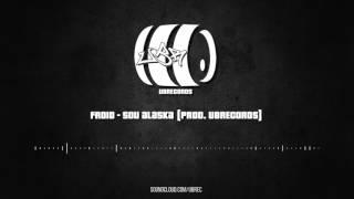 Froid - Sou Alaska (Prod:UBRECORDS)
