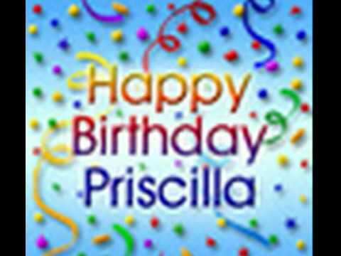 happy birthday priscilla youtube