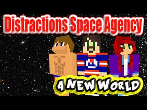 Distractions Space Agency Episode 01 A Whole New World
