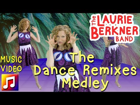 Laurie Berkner: The Dance Remixes Medley: I'm Gonna Catch You/Monster Boogie/I Really Love To Dance