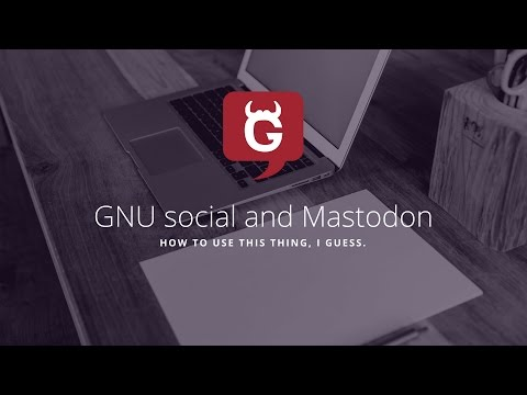 A Basic Introduction to GNU social and Mastodon Social
