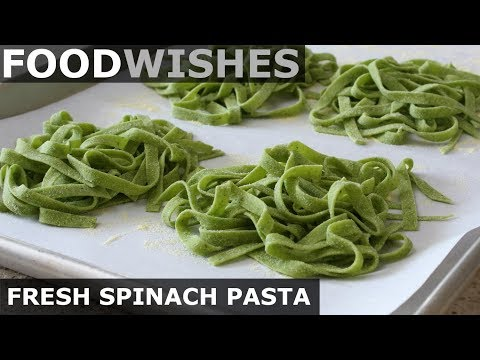 Fresh Spinach Pasta Food Wishes