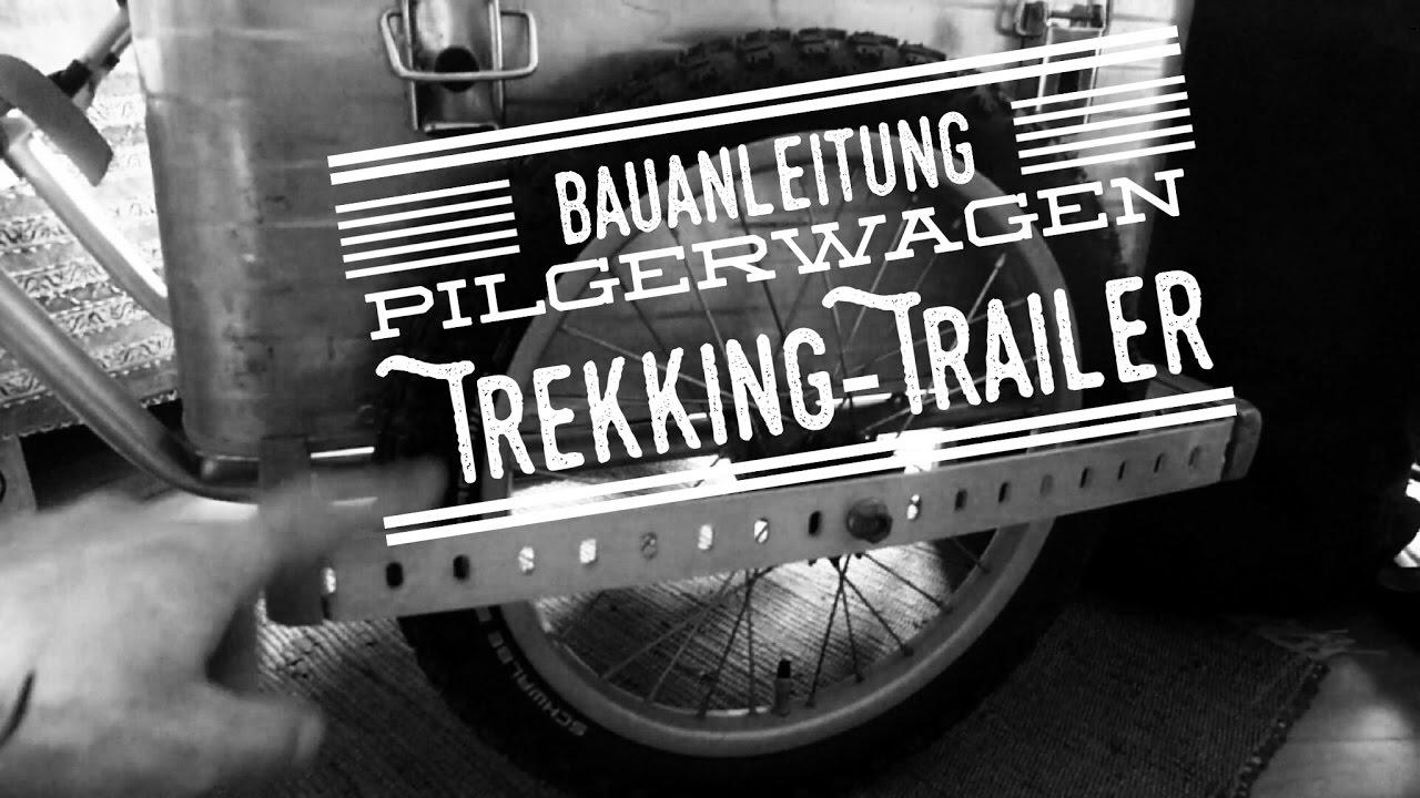 How to make/DIY: Homemade Trekking-Trailer/Pilgerwagen - YouTube