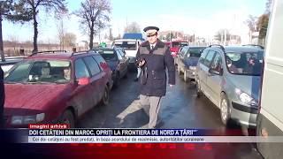 Doi cetățeni din Maroc, opriți la frontiera de nord a țării