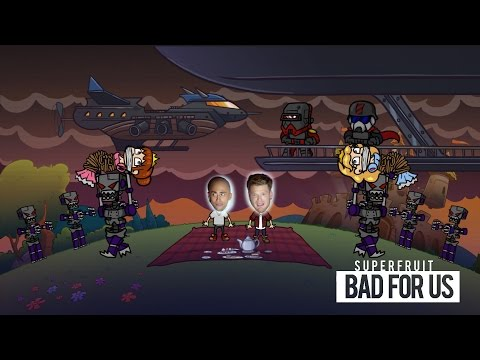 Superfruit - Bad 4 Us [Original Video]