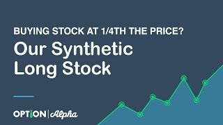 Buying Stock at 14th The Price Our Synthetic Long Stock Strategy