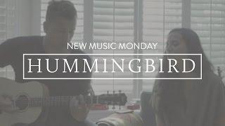 Hummingbird - New Music Monday