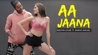 Aa Jaana | Melvin Louis Ft. Sarah Anjuli