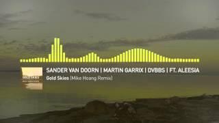 Gold Skies - Martin Garrix, Sander van Doorn, DVBBS ft. Aleesia (Mike Hoang Remix)