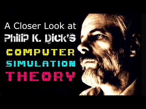 A Closer Look At SIMULATION THEORY of PKD Philip K Dick Matrix Mandela Effect Quantum Retrocausality
